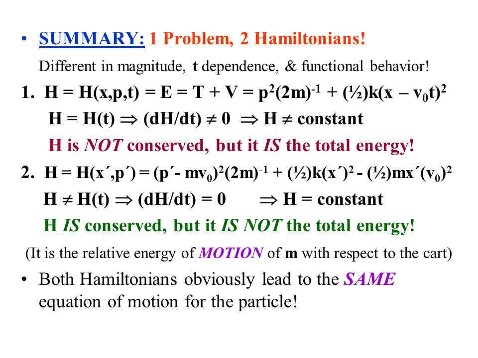 SUMMARY: 1 Problem, 2 Hamiltonians!