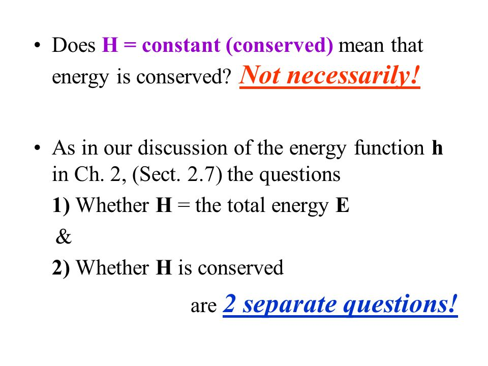 Does H = constant (conserved) mean that energy is conserved