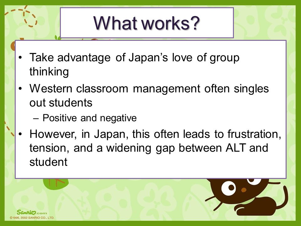 What works Take advantage of Japan's love of group thinking