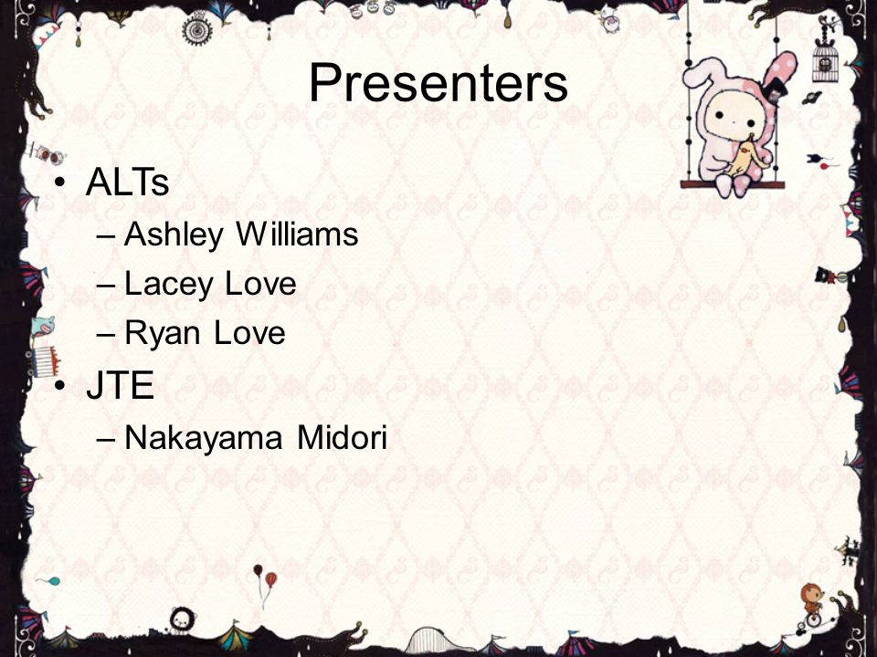 Presenters ALTs JTE Ashley Williams Lacey Love Ryan Love