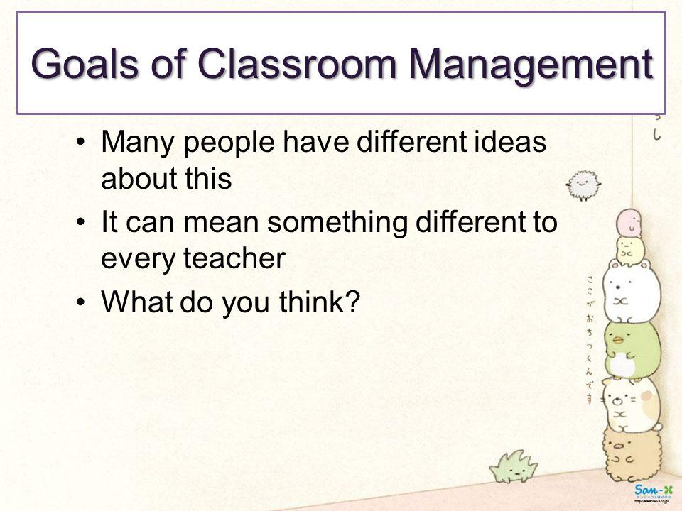 Goals of Classroom Management