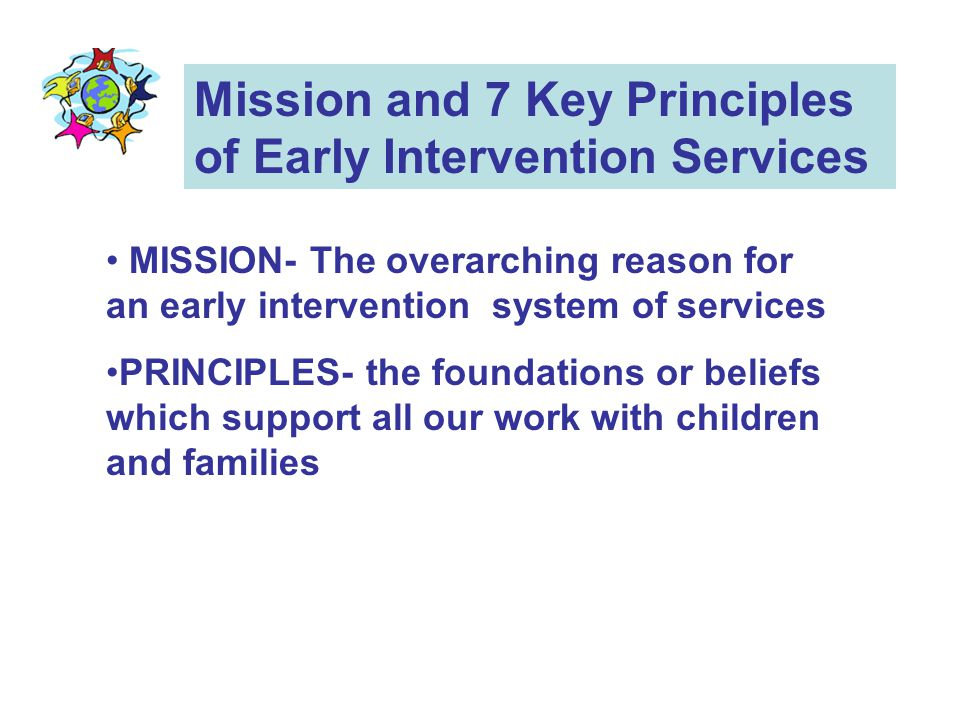 Mission and 7 Key Principles of Early Intervention Services