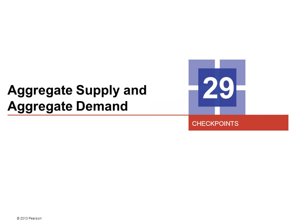 29 Aggregate Supply and Aggregate Demand CHECKPOINTS 2