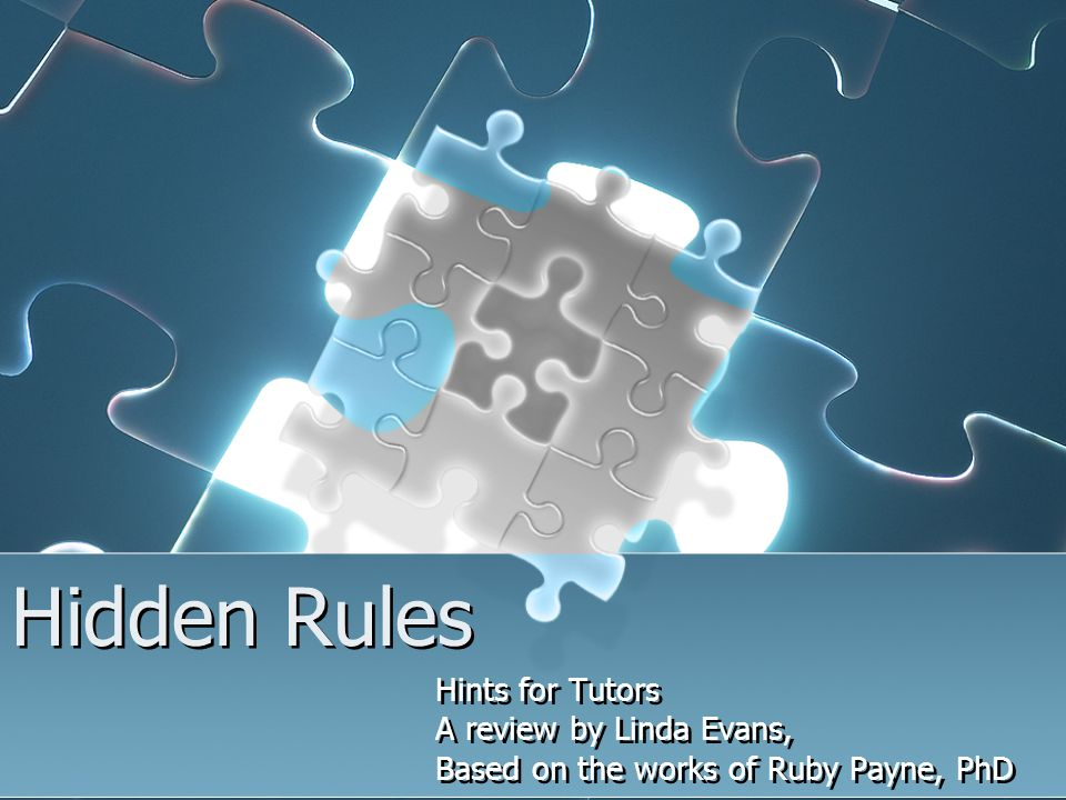 Hidden Rules Hints for Tutors A review by Linda Evans,