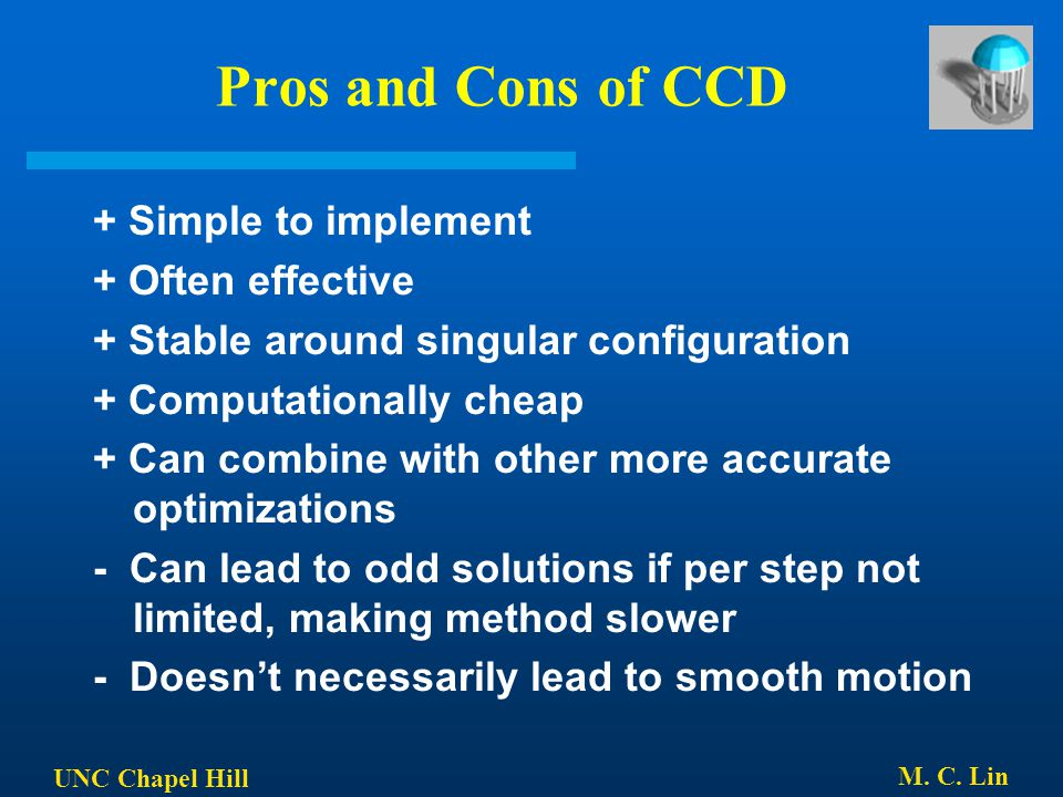 Pros and Cons of CCD + Simple to implement + Often effective
