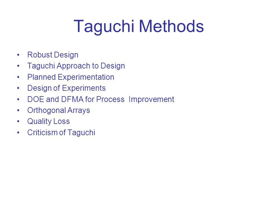 Taguchi Methods Robust Design Taguchi Approach to Design