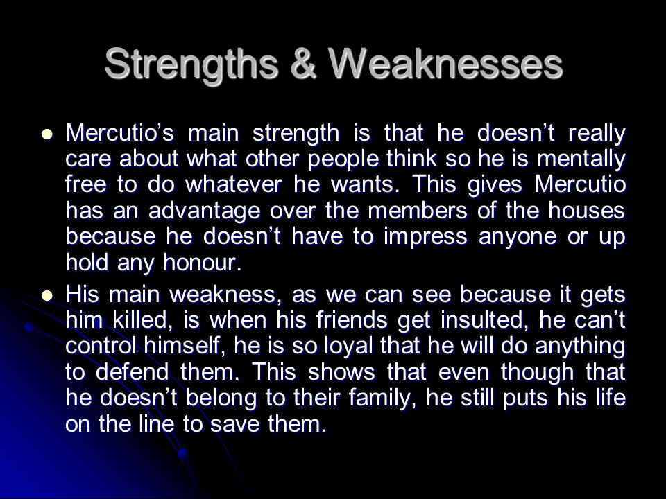 Strengths & Weaknesses