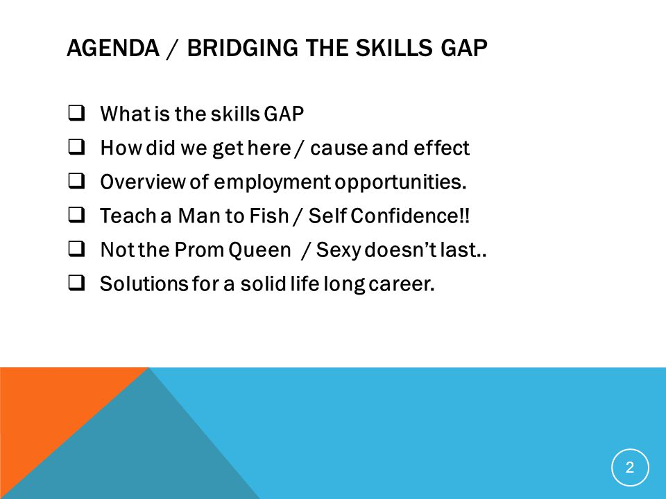 Agenda / bridging the Skills gap