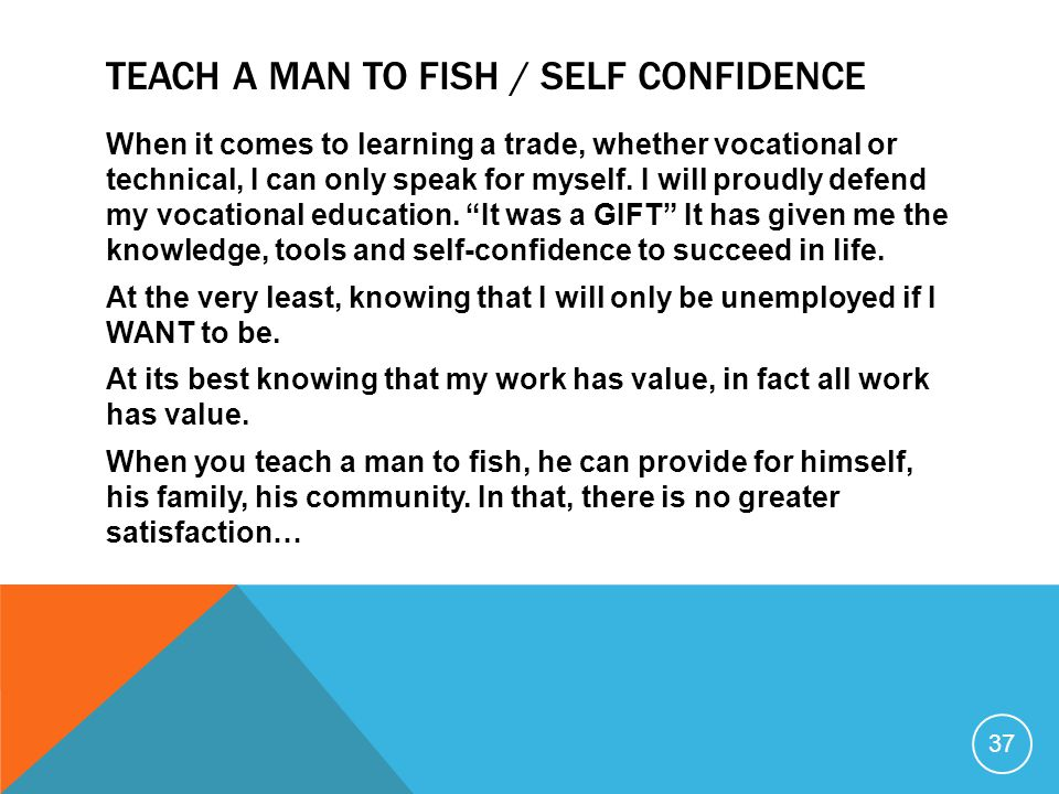 Teach a man to fish / Self Confidence