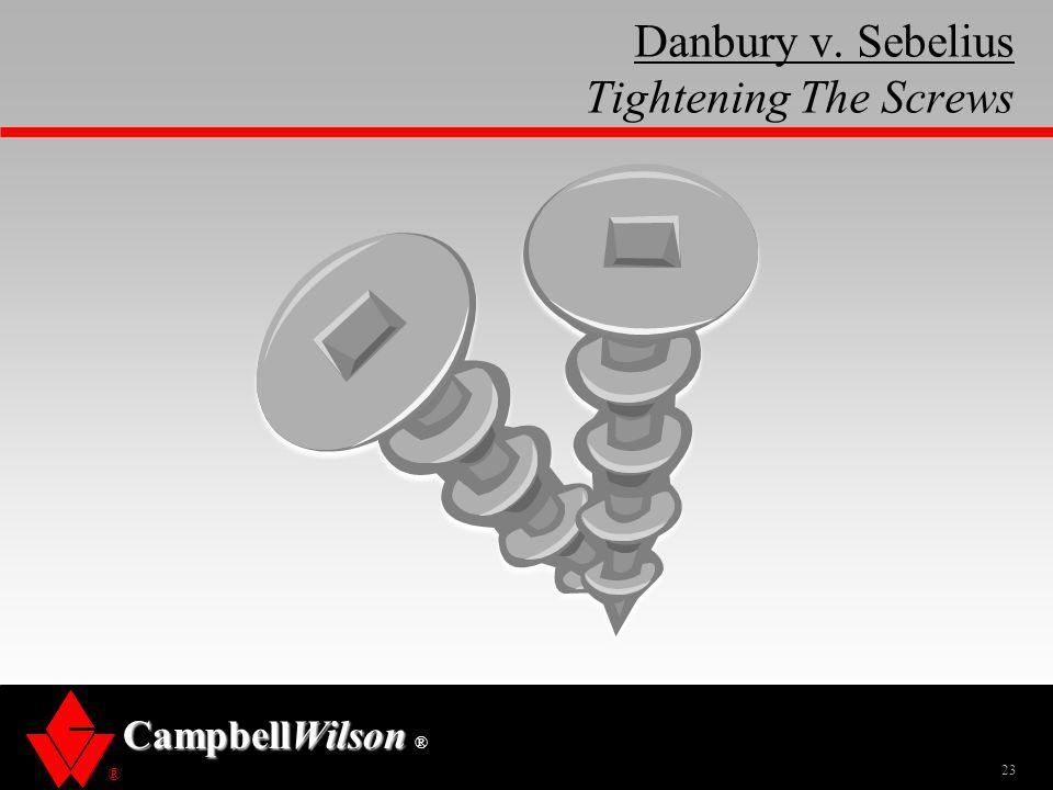 Danbury v. Sebelius Tightening The Screws