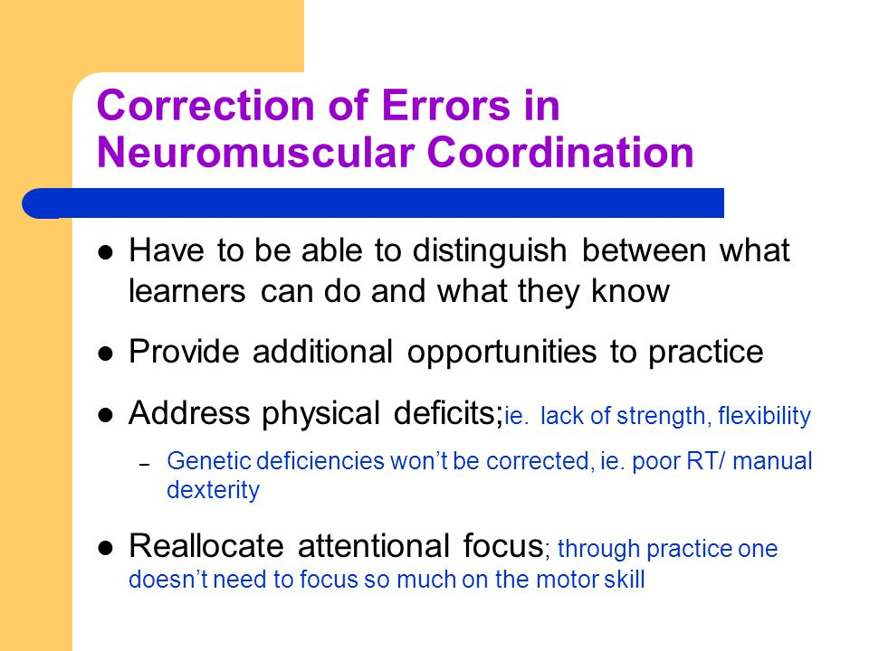 Correction of Errors in Neuromuscular Coordination