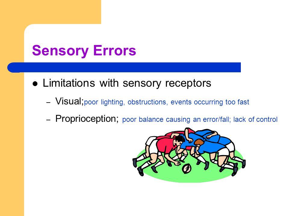 Sensory Errors Limitations with sensory receptors