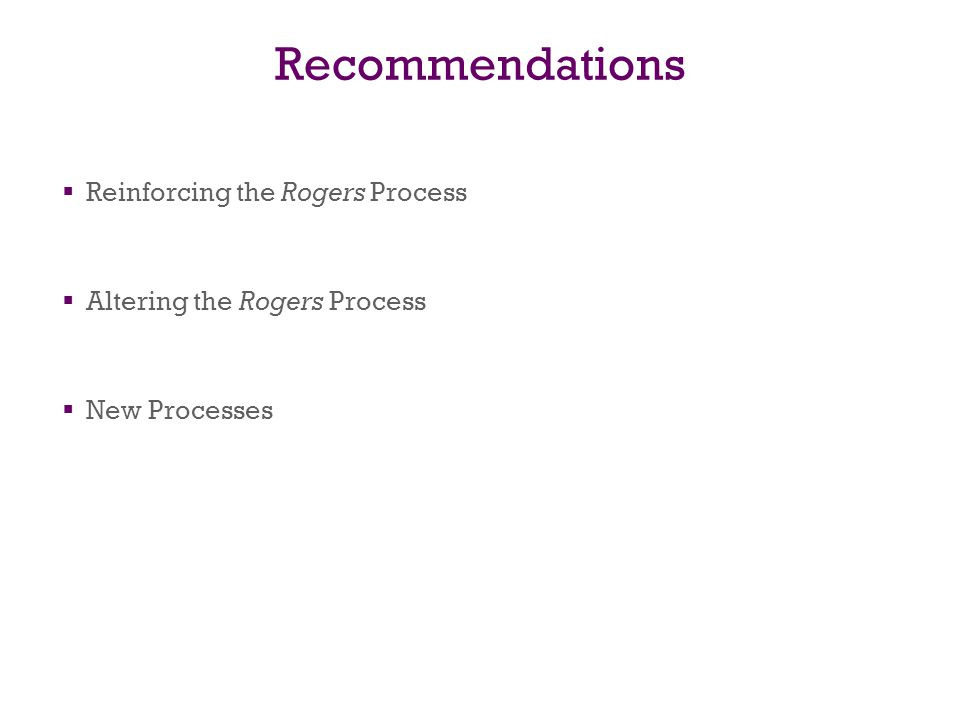 Recommendations Reinforcing the Rogers Process