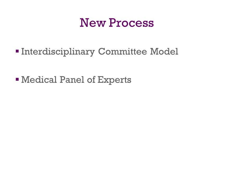 New Process Interdisciplinary Committee Model Medical Panel of Experts