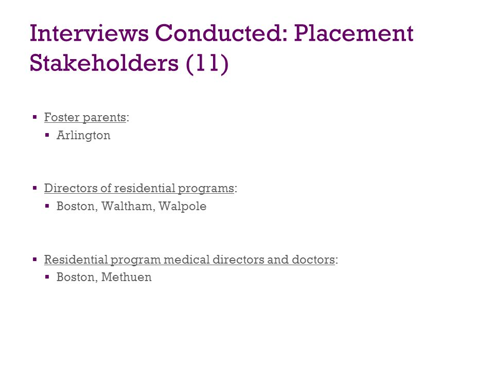Interviews Conducted: Placement Stakeholders (11)