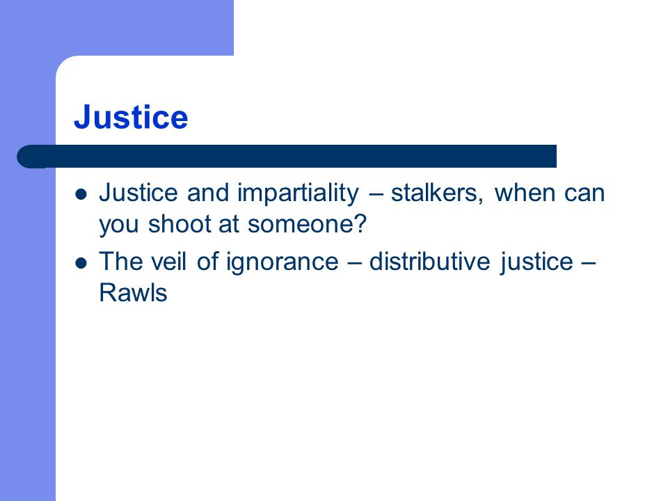 Justice Justice and impartiality – stalkers, when can you shoot at someone.