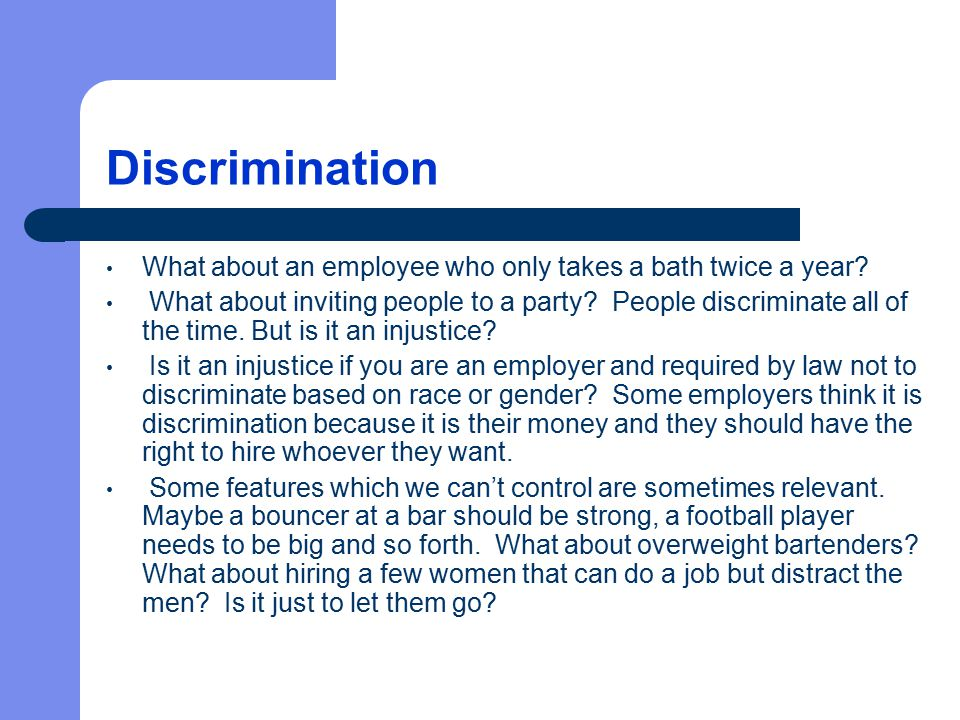 Discrimination What about an employee who only takes a bath twice a year