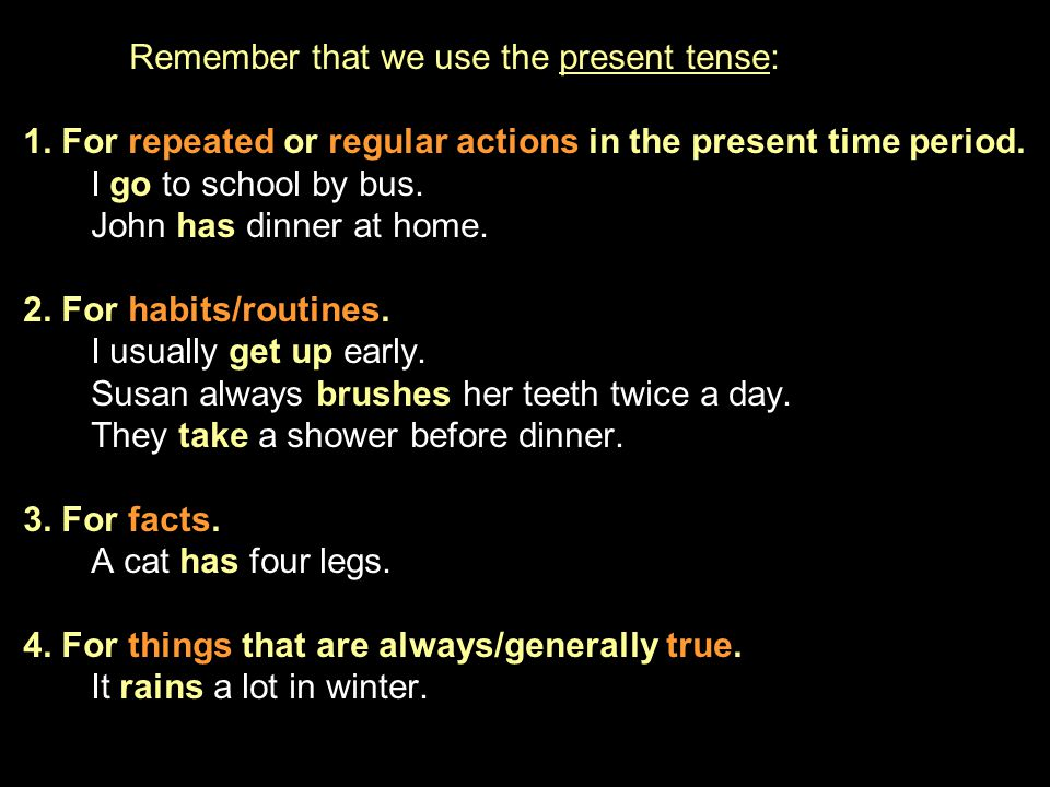 Remember that we use the present tense: