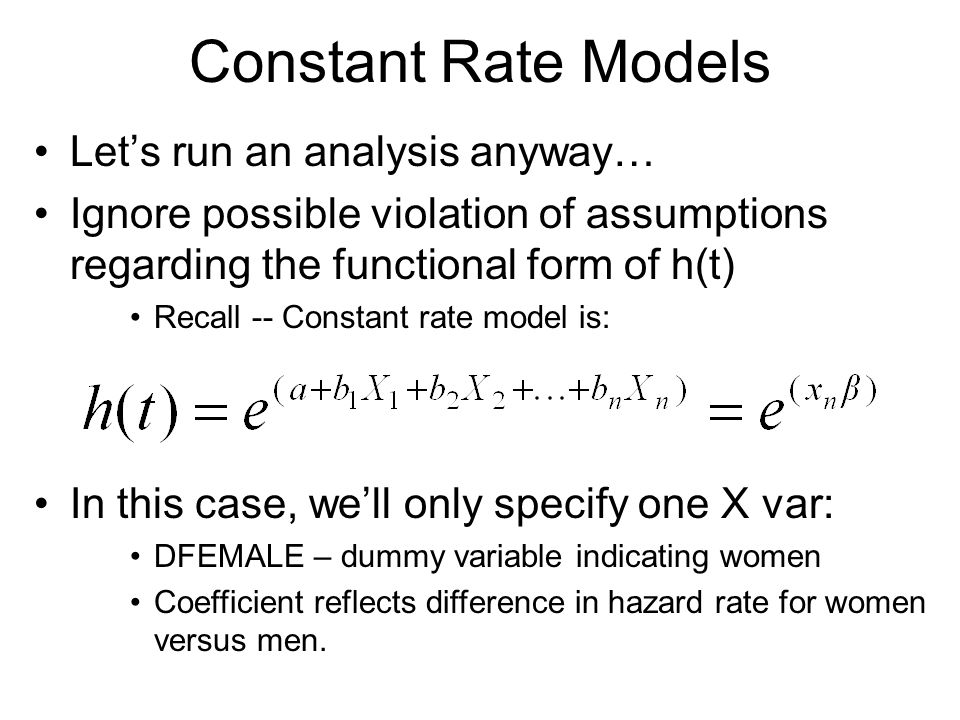 Constant Rate Models Let's run an analysis anyway…