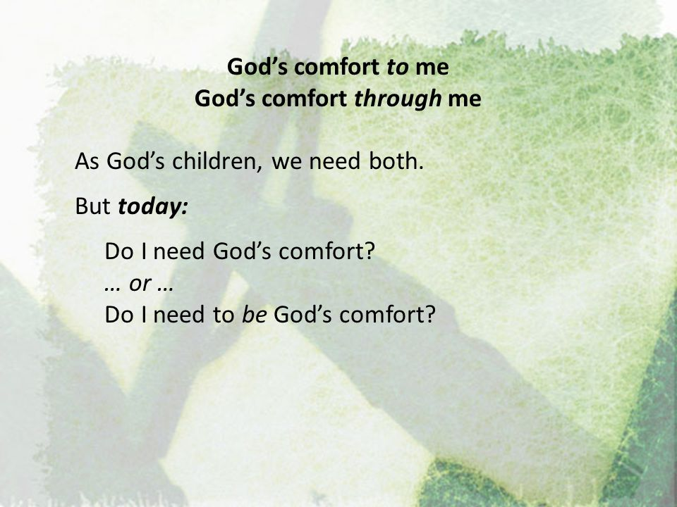God's comfort through me