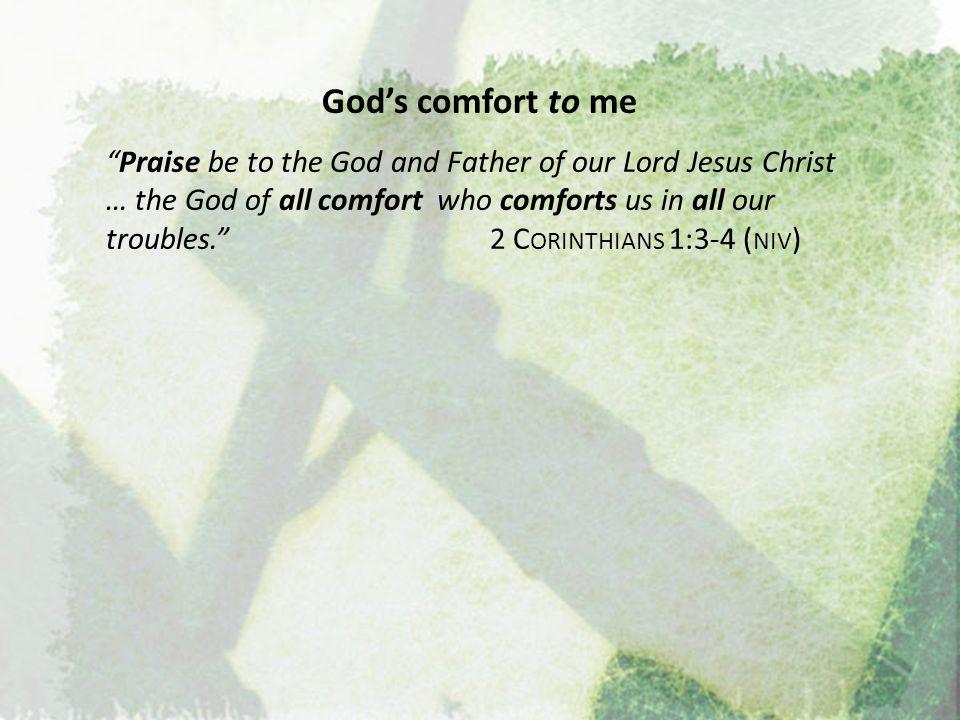 God's comfort to me