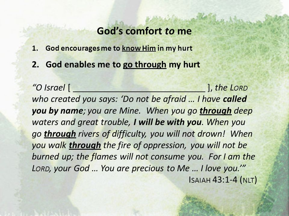 God's comfort to me 2. God enables me to go through my hurt