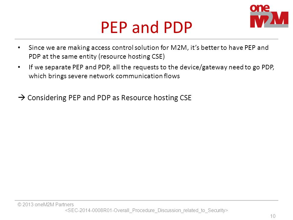 PEP and PDP  Considering PEP and PDP as Resource hosting CSE