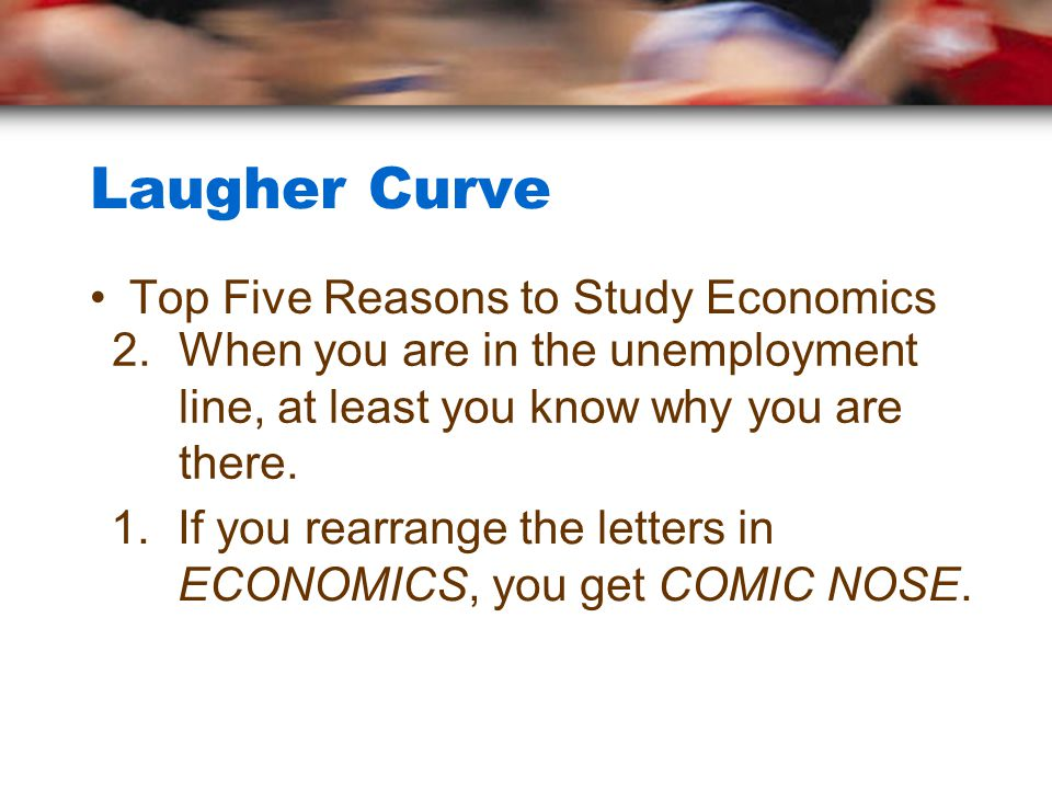 Laugher Curve Top Five Reasons to Study Economics