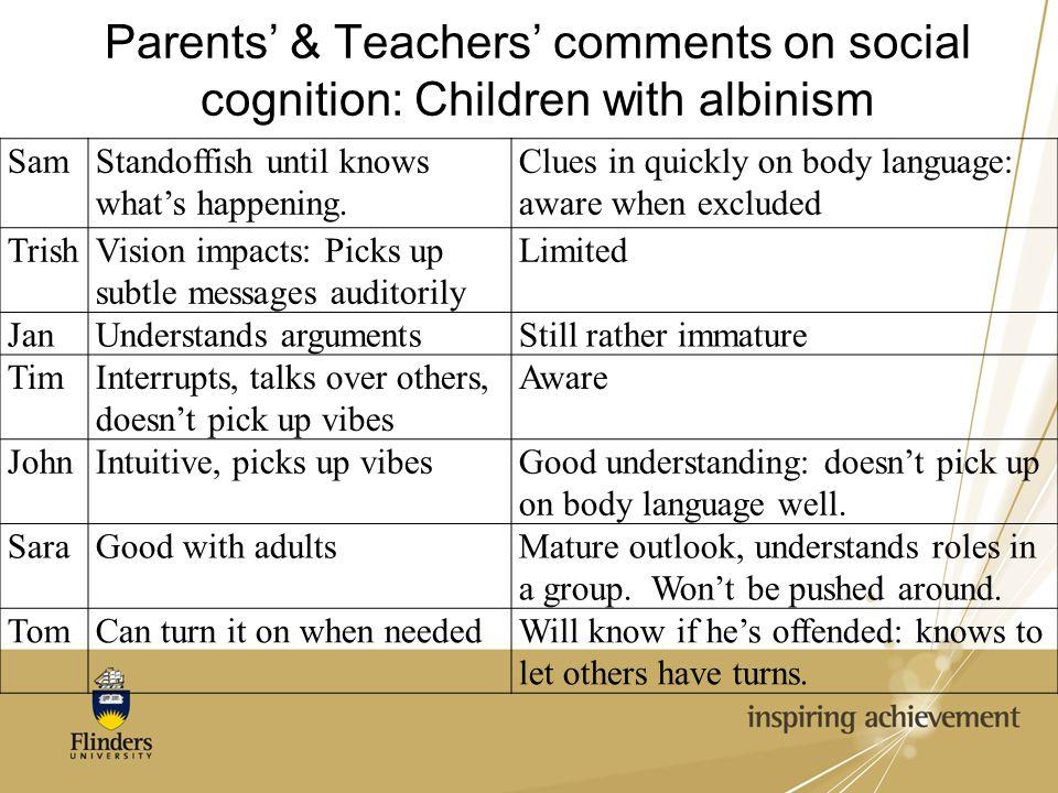 Parents' & Teachers' comments on social cognition: Children with albinism