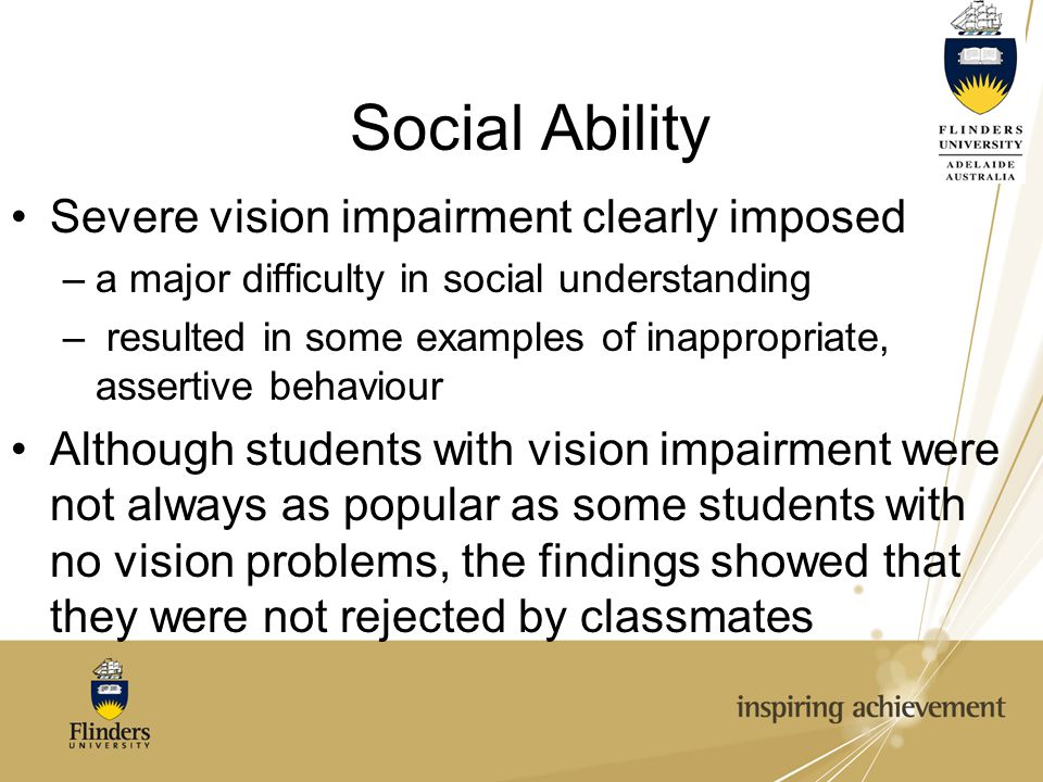 Social Ability Severe vision impairment clearly imposed