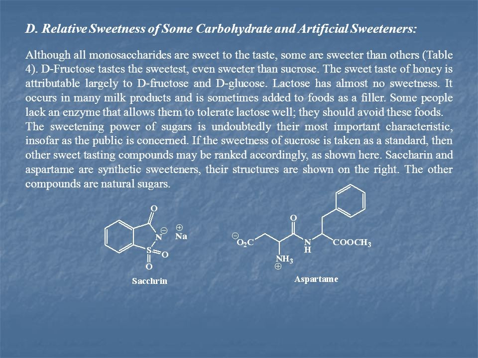 D. Relative Sweetness of Some Carbohydrate and Artificial Sweeteners: