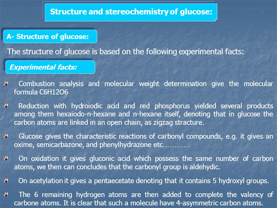 Structure and stereochemistry of glucose: