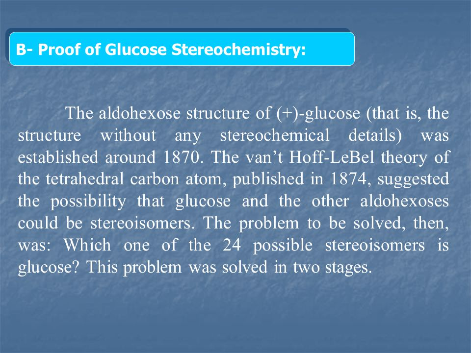 B- Proof of Glucose Stereochemistry: