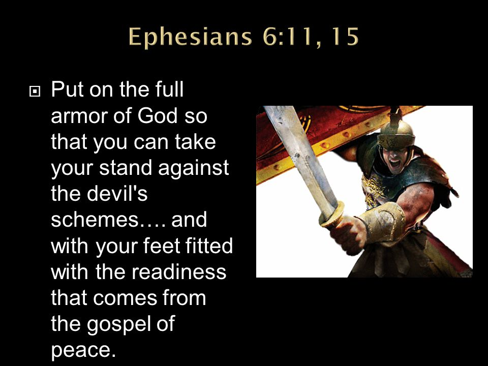 Ephesians 6:11, 15