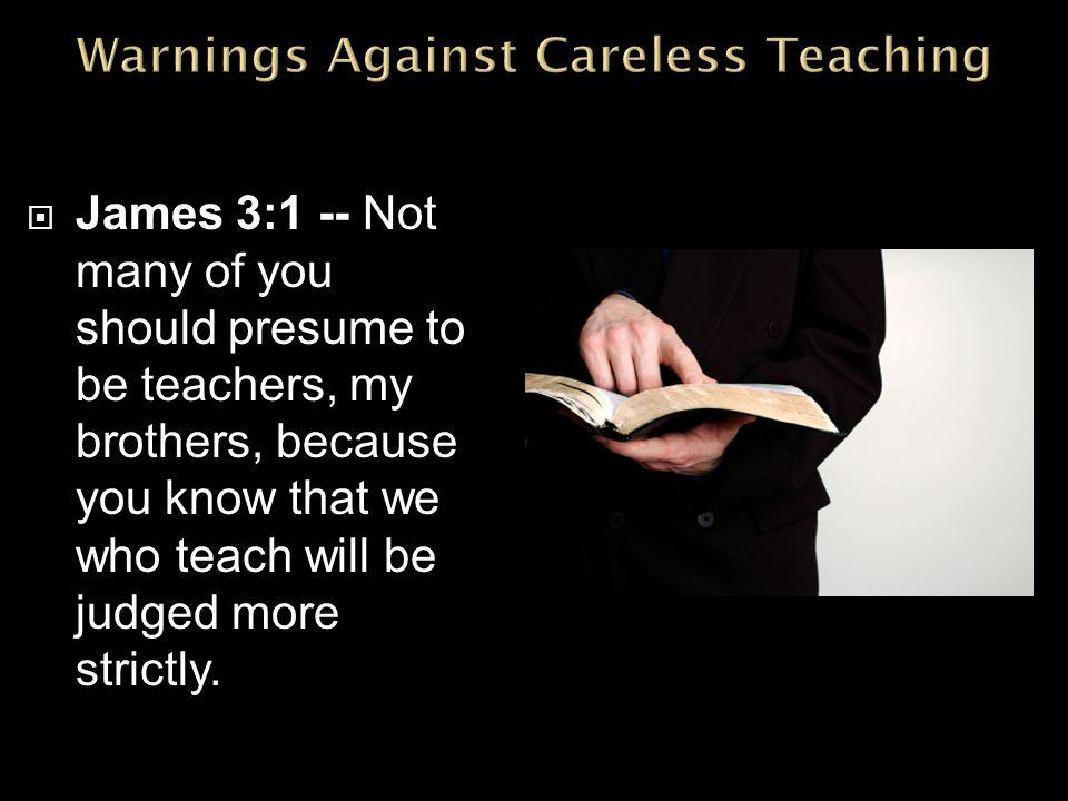 Warnings Against Careless Teaching