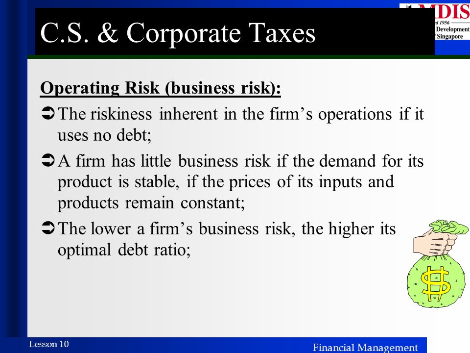 C.S. & Corporate Taxes Operating Risk (business risk):