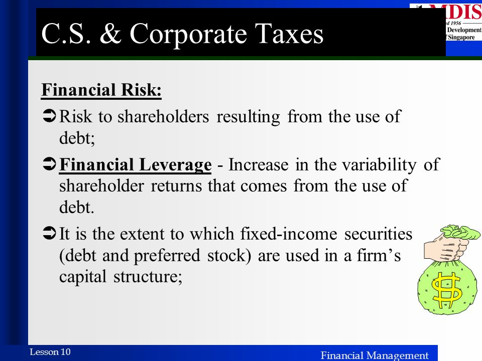 C.S. & Corporate Taxes Financial Risk:
