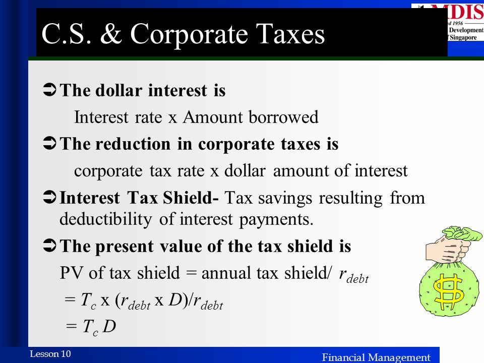 C.S. & Corporate Taxes The dollar interest is