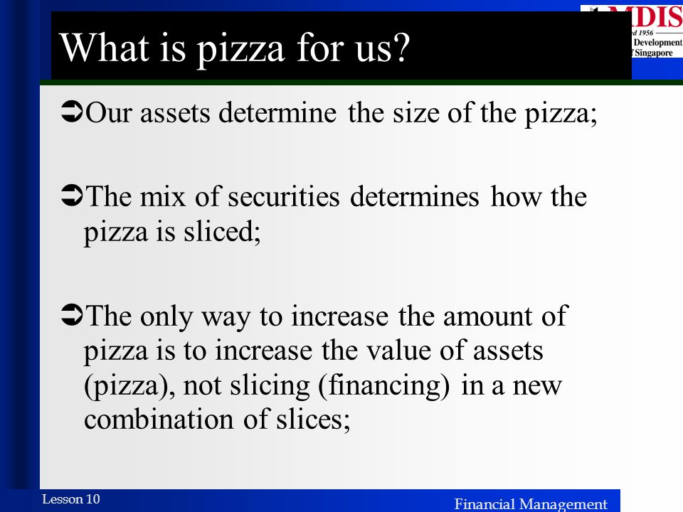 What is pizza for us Our assets determine the size of the pizza;
