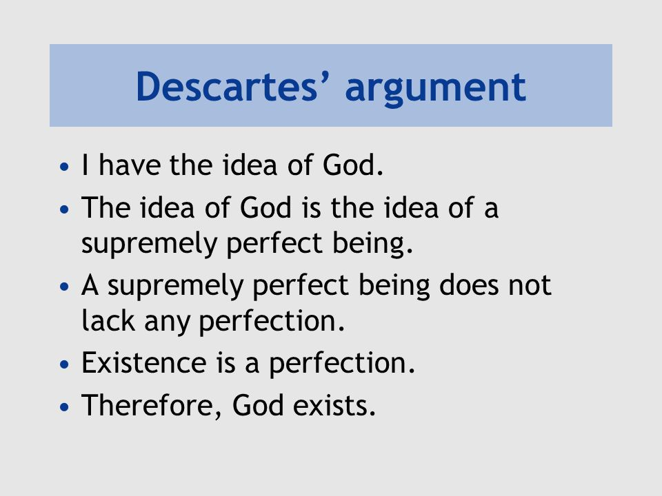 Descartes' argument I have the idea of God.