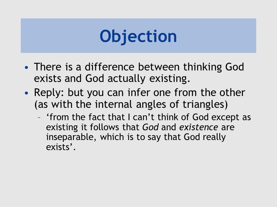 Objection There is a difference between thinking God exists and God actually existing.