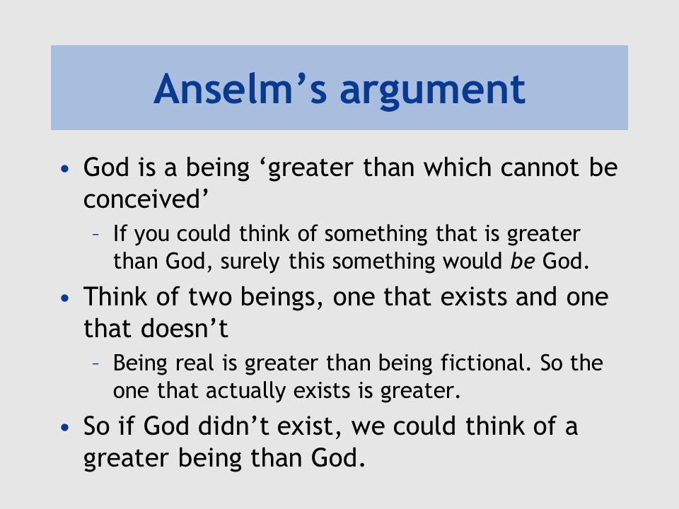 Anselm's argument God is a being 'greater than which cannot be conceived'