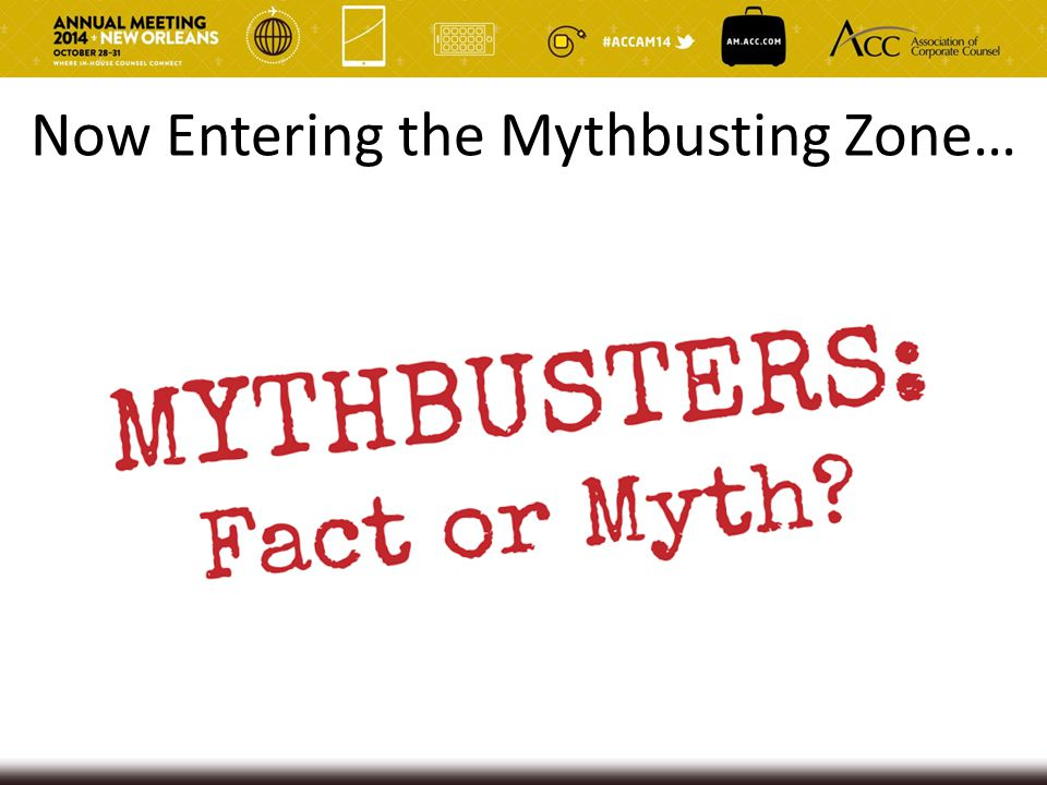 Now Entering the Mythbusting Zone…