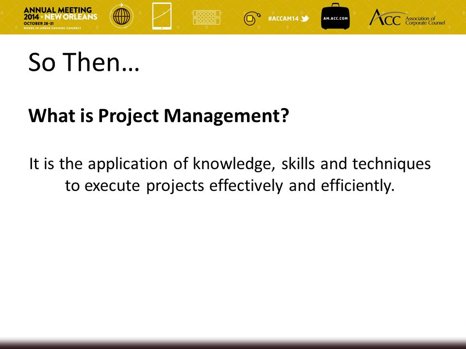 So Then… What is Project Management
