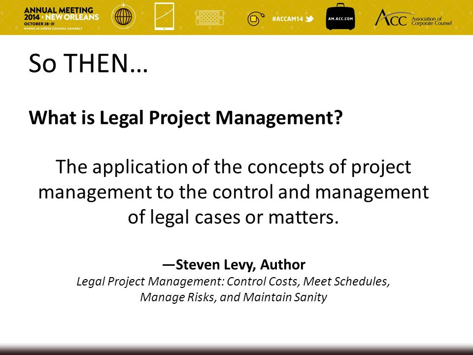 So THEN… What is Legal Project Management