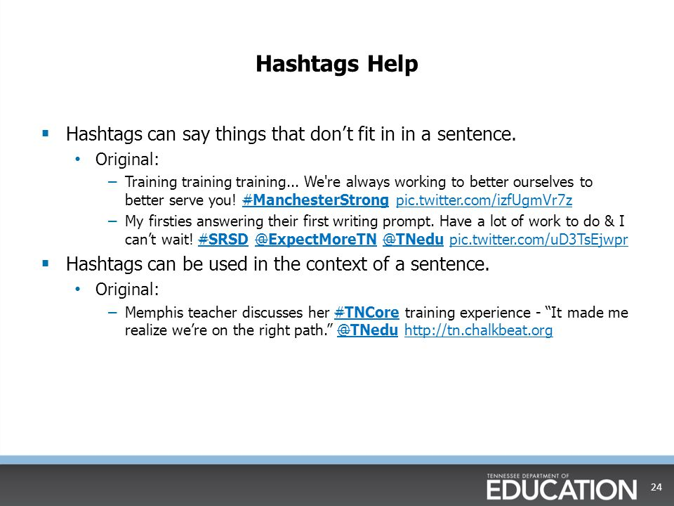 Hashtags Help Hashtags can say things that don't fit in in a sentence.