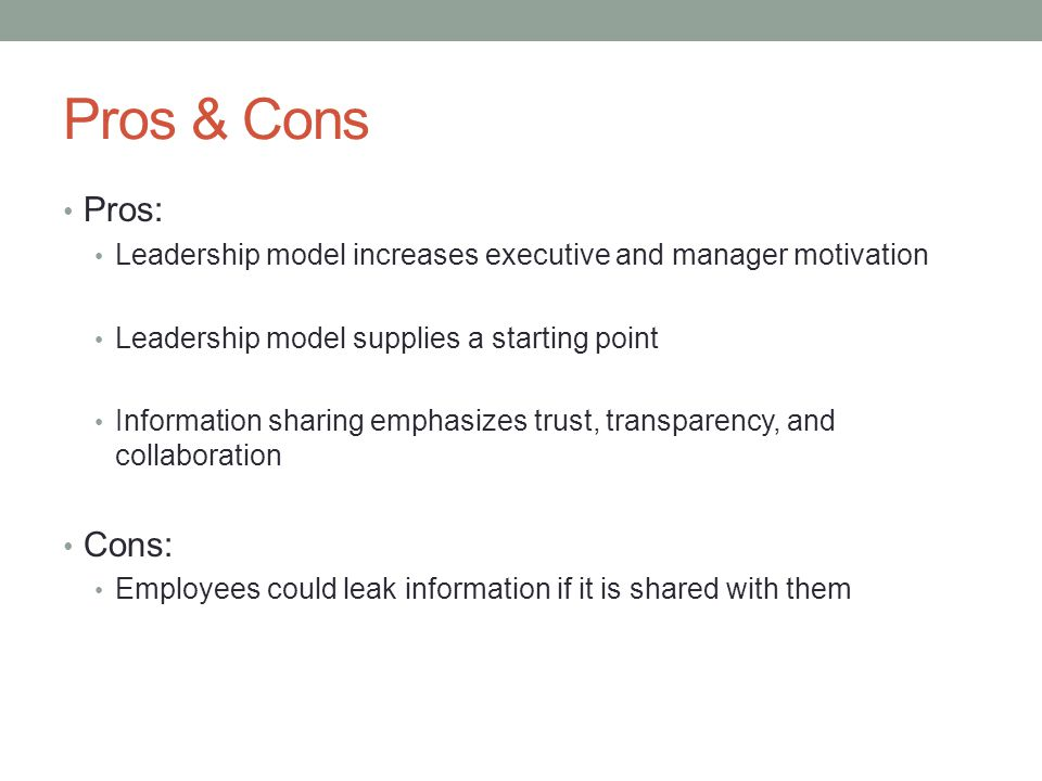 Pros & Cons Pros: Leadership model increases executive and manager motivation. Leadership model supplies a starting point.