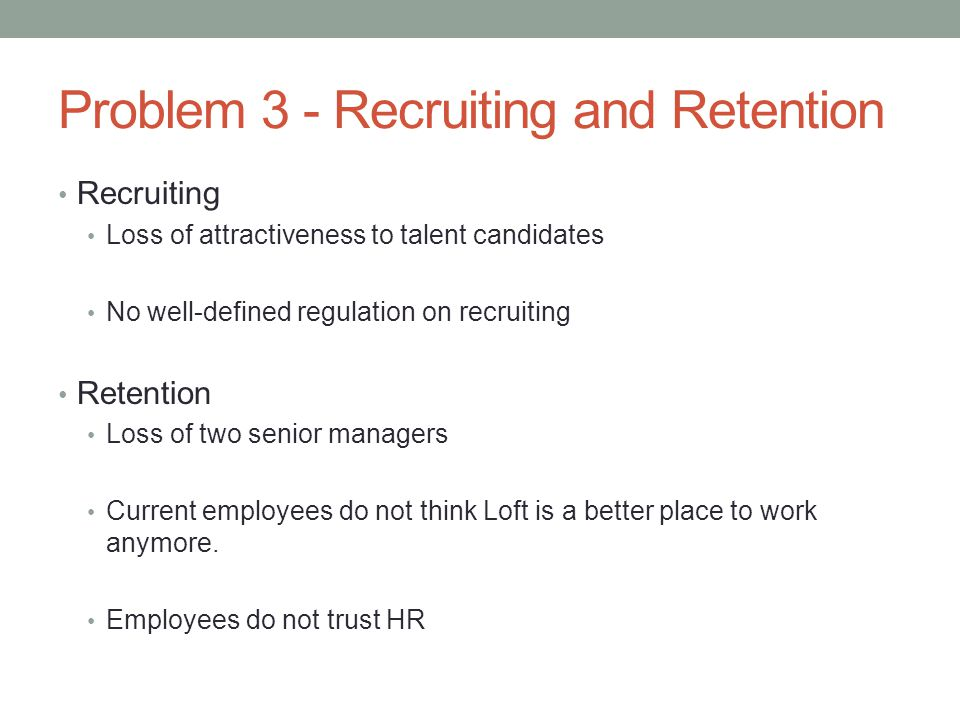 Problem 3 - Recruiting and Retention