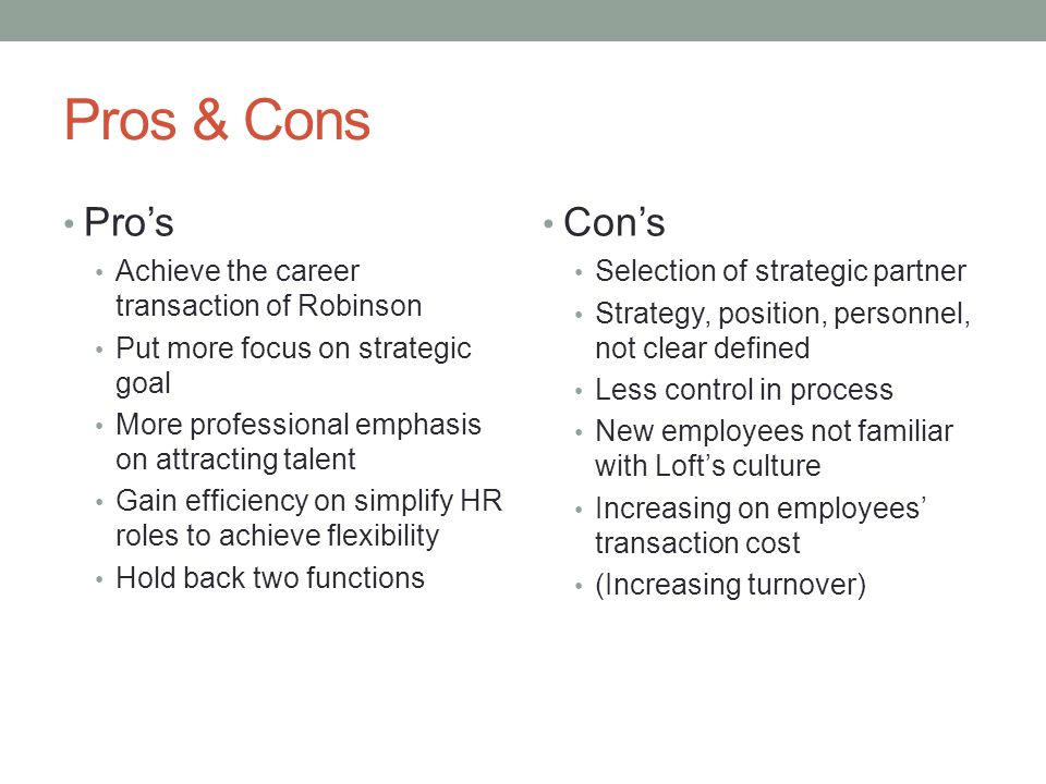 Pros & Cons Pro's Con's Achieve the career transaction of Robinson