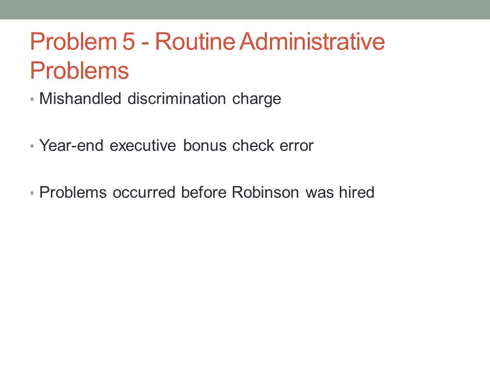 Problem 5 - Routine Administrative Problems
